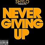 Shylo Band Never Giving Up (2-Track Single) (Parental Advisory)