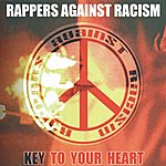 Rappers Against Racism Key To Your Heart
