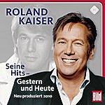 Roland Kaiser Seine Hits - Gestern Und Heute