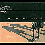 Andreas Chamber Music - Kreisler, F. / Rachmaninov, S. / Brahms, J. (The Unforgettables - A Chocolate Lounge) (Andreas Trio)