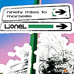 Lionel Ninety Miles To Marseille
