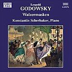 Konstantin Scherbakov Godowsky, L.: Piano Music, Vol. 10 (Scherbakov) - Walzesmasken