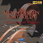 David Geringas Mendelssohn, Felix: Cello And Piano Music