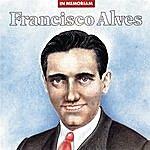 Francisco Alves In Memoriam