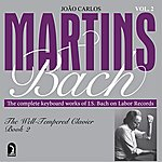 João Carlos Martins Bach, J.s.: The Well-Tempered Clavier, Book 2