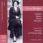 Erna Berger Vocal Recital: Berger, Erna - Wolf, H. / Schubert, F. / Brahms, J. / Pfitzner, H. / Oboussier, R. (Legenden Des Gesanges, Vol. 3)