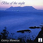 Gerry Monroe Blue Of The Night