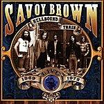 Savoy Brown Hellbound Train - Live! 1969-1972