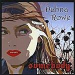 Dahna Rowe Somebody
