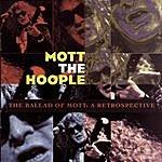 Mott The Hoople The Ballad Of Mott: A Retrospective