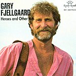 Gary Fjellgaard Heroes And Other Hits