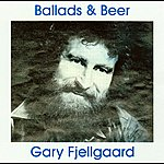Gary Fjellgaard Ballads & Beer
