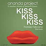 Ananda Project Kiss Kiss Kiss (Frankie Feliciano Remixes)