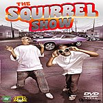 The Squirrel The Squirrel Show