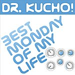 Dr Kucho! Best Monday Of My Life