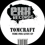 Tomcraft Time For Livin Ep