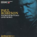 Paul Robeson Roots Collection, Vol. 10 - Negro Spirituals (And More)