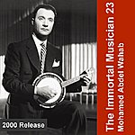 Mohamed Abdel Wahab The Immortal Musician 23