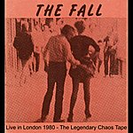 The Fall Live In London 1980: The Legendary Chaos Tapes (Live At The Acklam Hall, London 11 December 1980)