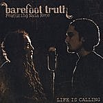 Barefoot Truth Life Is Calling- Special Edition: Featuring Naia Kete