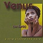 Venus Jones Venus To Earth (A Trip Around The Word)