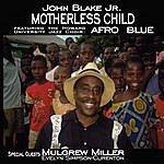 John Blake Jr. Motherless Child