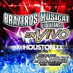 Brazeros Musical De Durango En Vivo Desde Houston (2005)