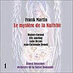 Ernest Ansermet Martin: Le Mystère De La Nativité (1957), Vol. 1