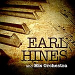 Earl Hines & His Orchestra Earl Hines & His Orchestra