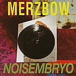 Merzbow Noisembroy