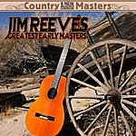 Jim Reeves Greatest Early Masters