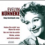 Evelyn Künneke Sing, Nachtigall Sing