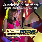 Andrea Montorsi Dance 2 The House / Atmosphere