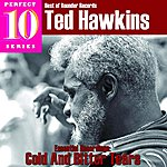 Ted Hawkins Cold And Bitter Tears