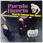 Purple Hearts Head On Collision Time (Live)