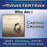 Casting Crowns Who Am I (Performance Tracks)
