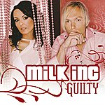 Milk Inc. Guilty (9-Track Maxi-Single)