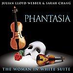 Julian Lloyd Webber Lloyd Webber: Phantasia/The Woman In White Suite
