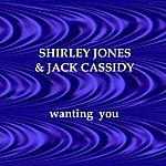 Shirley Jones Wanting You