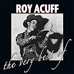 Roy Acuff The Very Best Of