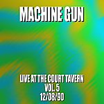 Machine Gun Machine Gun Live At The Court Tavern #5 12/8/90