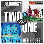 Delirious? 2 For 1 - Glo/Mezzamophis