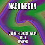 Machine Gun Machine Gun Live At The Court Tavern #3 11/26/88