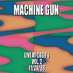 Machine Gun Machine Gun Live At Cbgb's #2 11/29/88