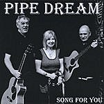 Pipe Dream Song For You