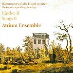 Atrium Vocal Music - Hauptmann, M. / Wolf, H. / Schumann, R. / Mendelssohn, Felix / Silcher, F. / Gluck, F. / Strubbe, A.