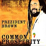 Prezident Brown Common Prosperity