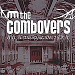 The Combovers If It Ain't Baroque, Don't Fix It