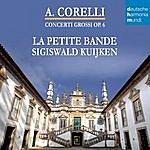 Sigiswald Kuijken Corelli - Concerti Grossi Op. 6