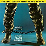Josh White Chain Gang Songs (Special Edition)